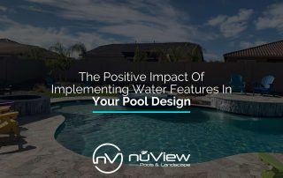 The Positive Impact Of Implementing Water Features In Your Pool Design