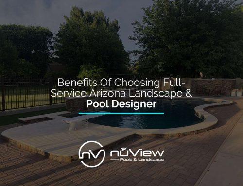 Benefits Of Choosing Full-Service Arizona Landscape & Pool Designer